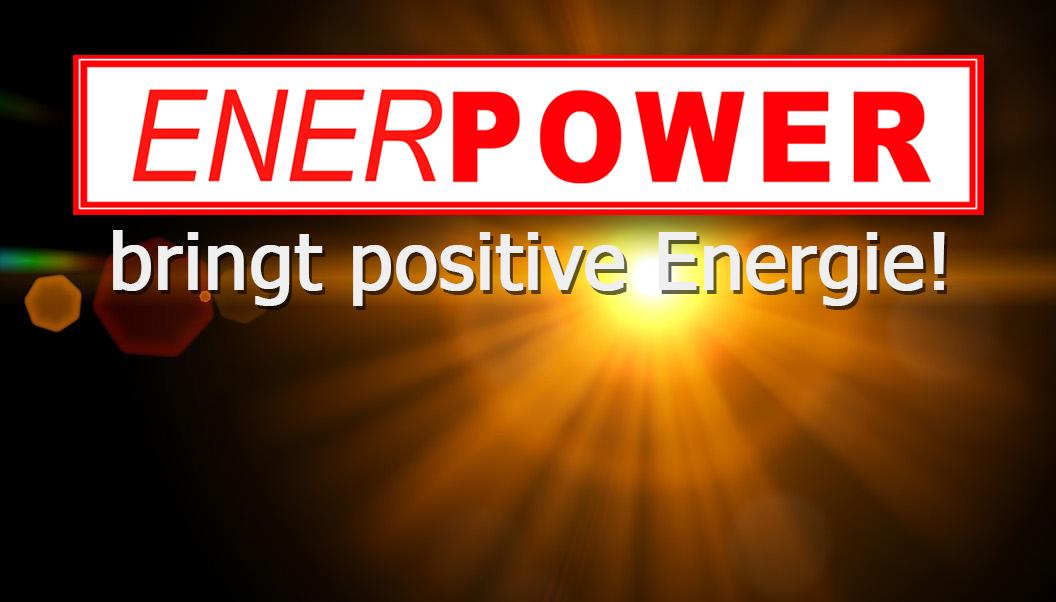 ENERpower bringt positive Energie!